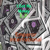 I Got No Money E.P.