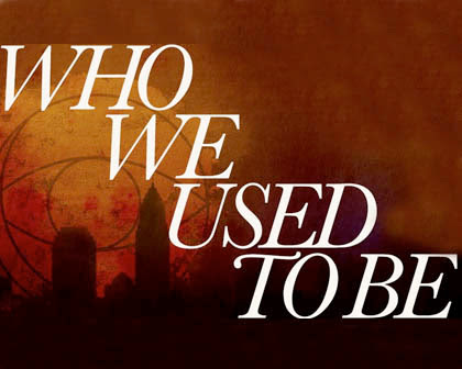 Who We Used to Be