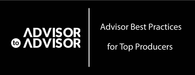 Todd Colbeck MBA offers help for advisors regarding best practices for top producers.