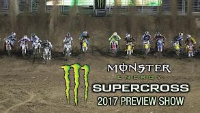 Monster Energy Supercross 2017 Preview Show thumbnail
