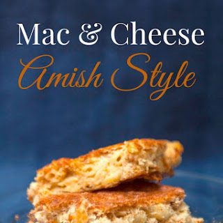 Mac and Cheese Amish Style.