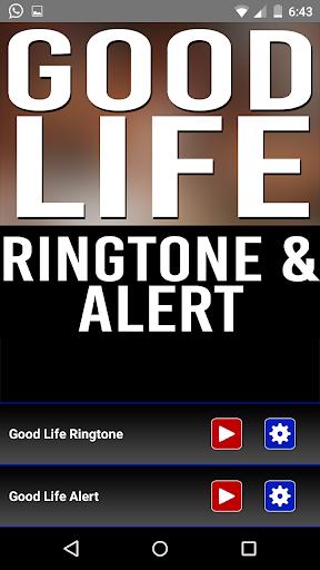 Good Life Ringtone and Alert