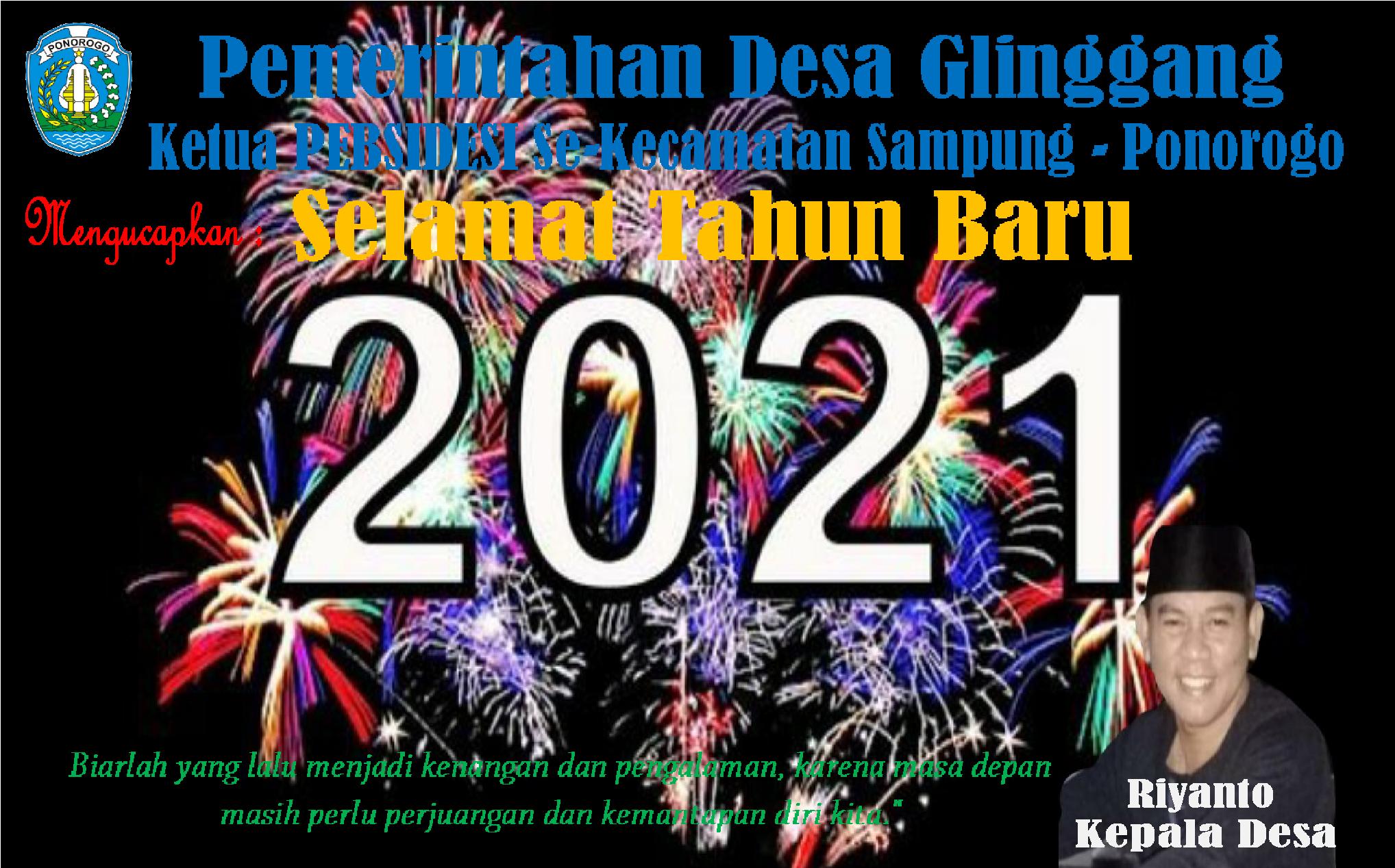 Pemerintahan Desa Glinggang Dan Ketua PEBSIDESI Se-Kecamatan Sampung  Kabupaten Ponorogo Mengucapkan : Selamat Tahun Baru 2021