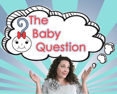 The Baby Question