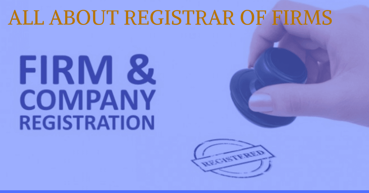 All About Registrar of Firms