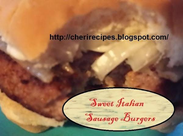Sweet Italian Sausage Burgers Recipe