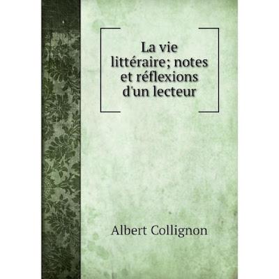 Книга La vie littéraire; notes et réflexions d'un lecteur