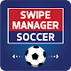 Swipe Manager: Soccer (game)