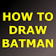 Download HOW TO DRAW BATMAN For PC Windows and Mac