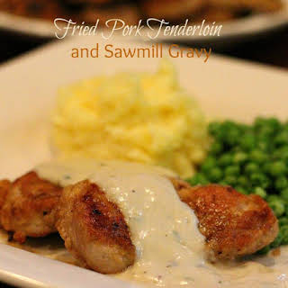 Fried Pork Tenderloin And Sawmill Gravy.