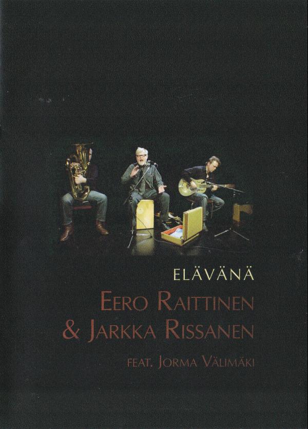 Eero Raittinen ja Jarkka Rissanen: Elävänä