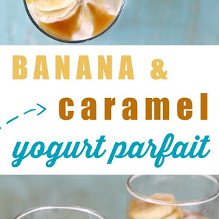 Banana Caramel Yogurt Parfaits