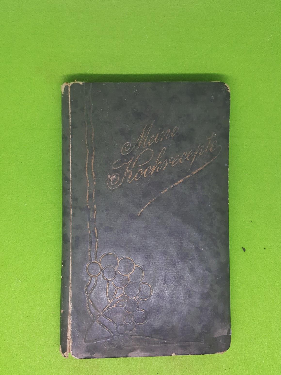 Meine Kochrecepte - Rezeptbuch von 1907