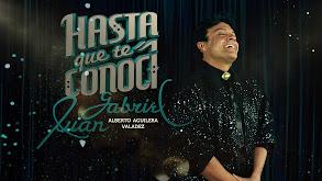 Juan Gabriel: Hasta que te conocí thumbnail