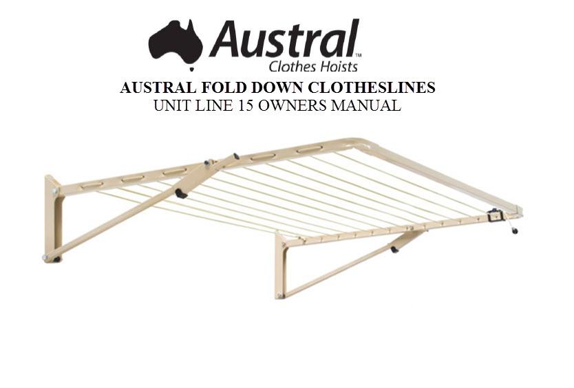 Austral Unit Line 15 Foldown Clothesline Owners Manual UNCC UNWG