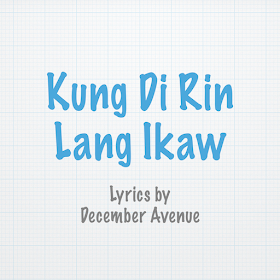Kung Di Rin Lang Ikaw Lyrics