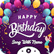 Birthday Song With Name : Birthday Wishes Maker APK