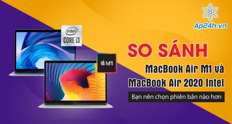 MacBook Air Intel 2020 và MacBook M1