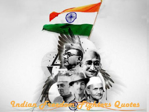 Indian Freedom Fighters Quotes
