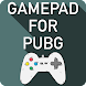 Gamepad For PUBG