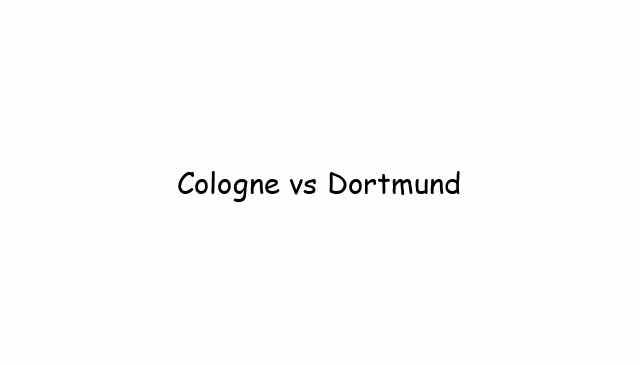 Cologne vs Dortmund