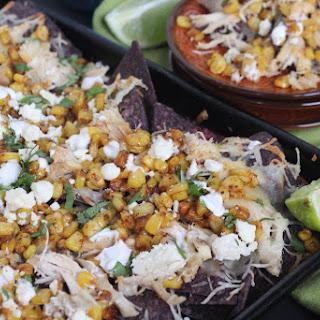 Chicken and Mexican Street Corn Nachos.