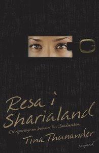 Resa i Sharialand. Ett reportage om kvinnors liv i Saudiarabien E-bok