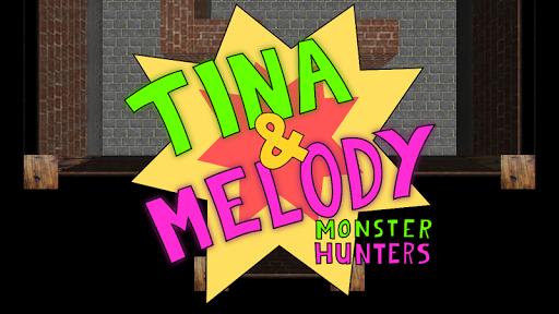 Tina Melody; Monster Hunters