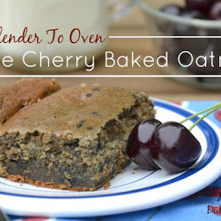 Blender To Oven Maple Cherry Baked Oatmeal