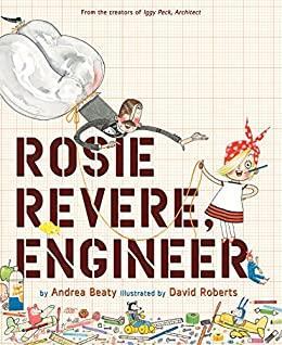Rosie Revere, Engineer eBook: Beaty, Andrea, Roberts, David: Amazon.co.uk:  Kindle Store