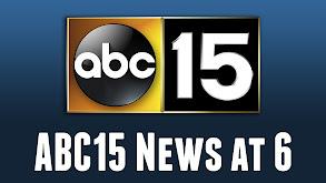 ABC15 News at 6 thumbnail