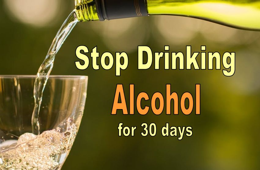 Stop Drinking Alcohol For 30 Days And Experience These Amazing Benefits