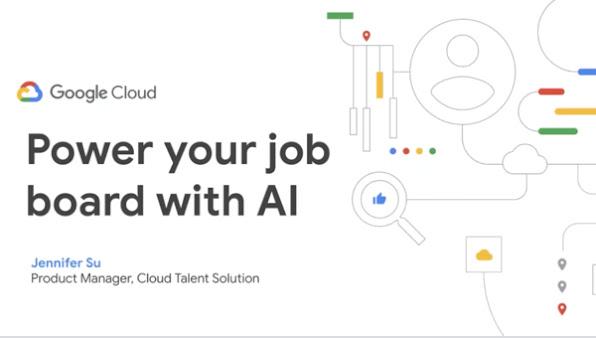 Google Cloud プレゼンテーションの表紙:「AI で求人掲示板を強化」Cloud Talent Solution プロダクト マネージャー Jennifer Su