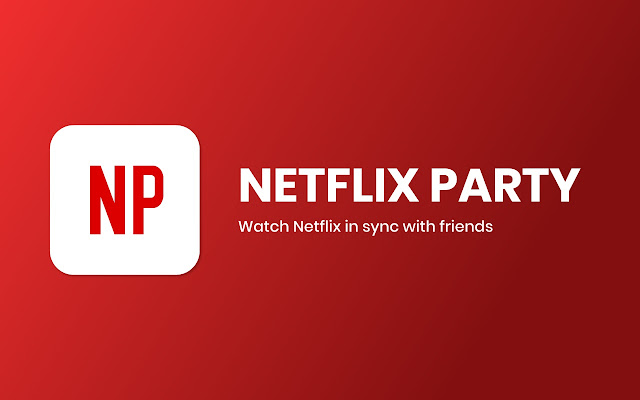 Netflix Party - Chrome Web Store
