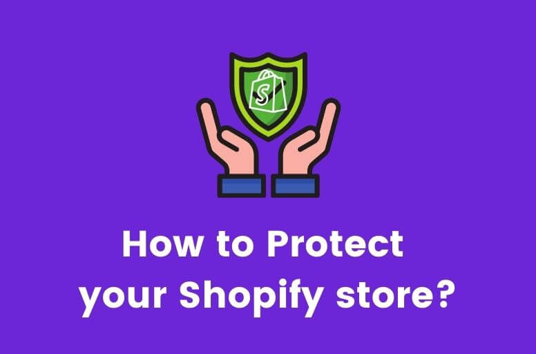 How to Protect your Shopify store