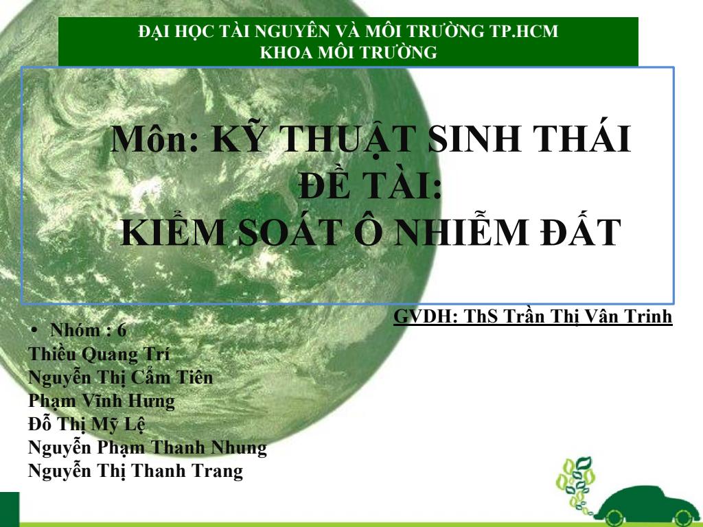 Môn Kỹ thuật Sinh Thái đề tài: Kiểm soát ô nhiễm đất