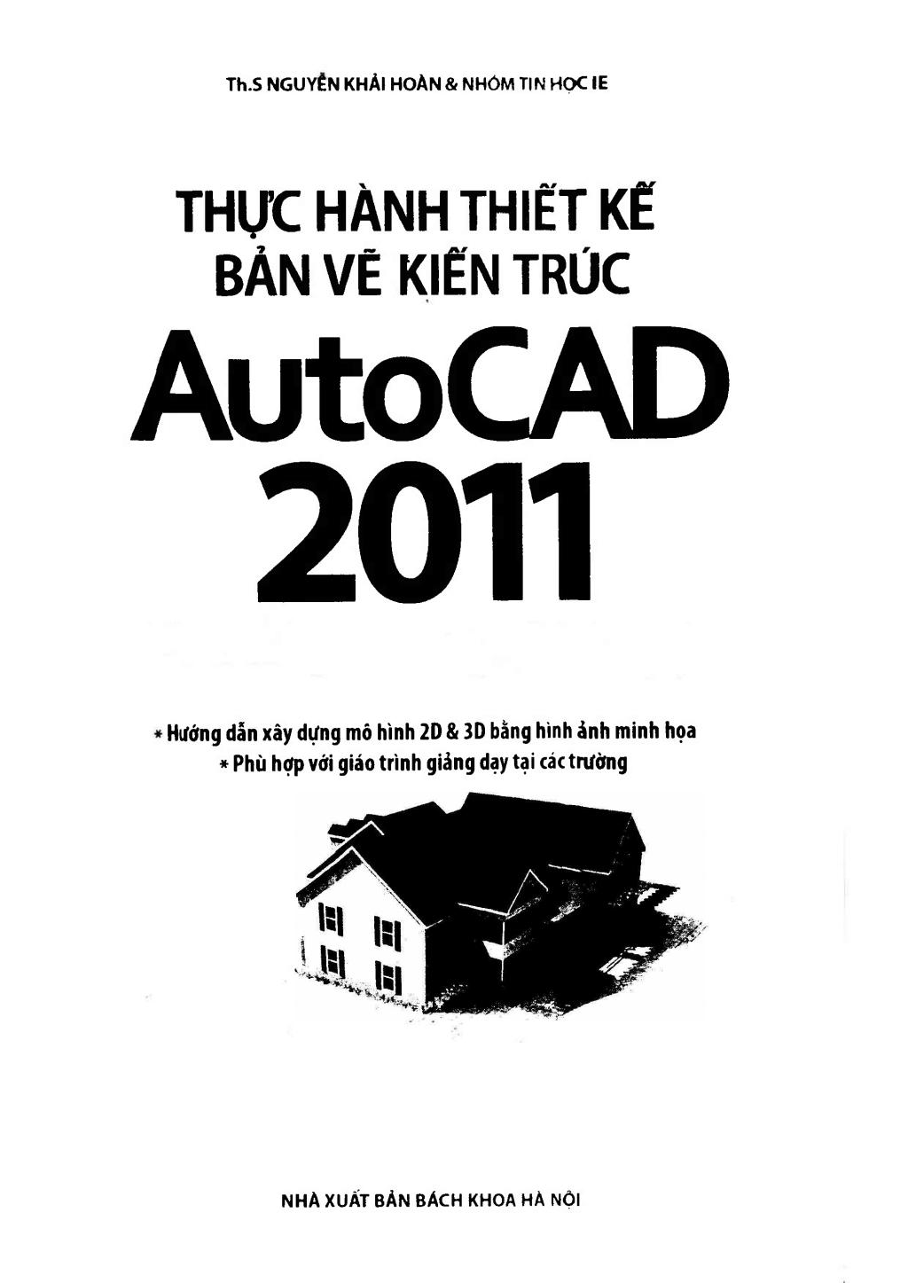 Thực hành thiết kế bản vẽ kiến trúc AutoCAD 2011: Phần 1 - ThS. Nguyễn Khải Hoàn & Nhóm Tin học IE