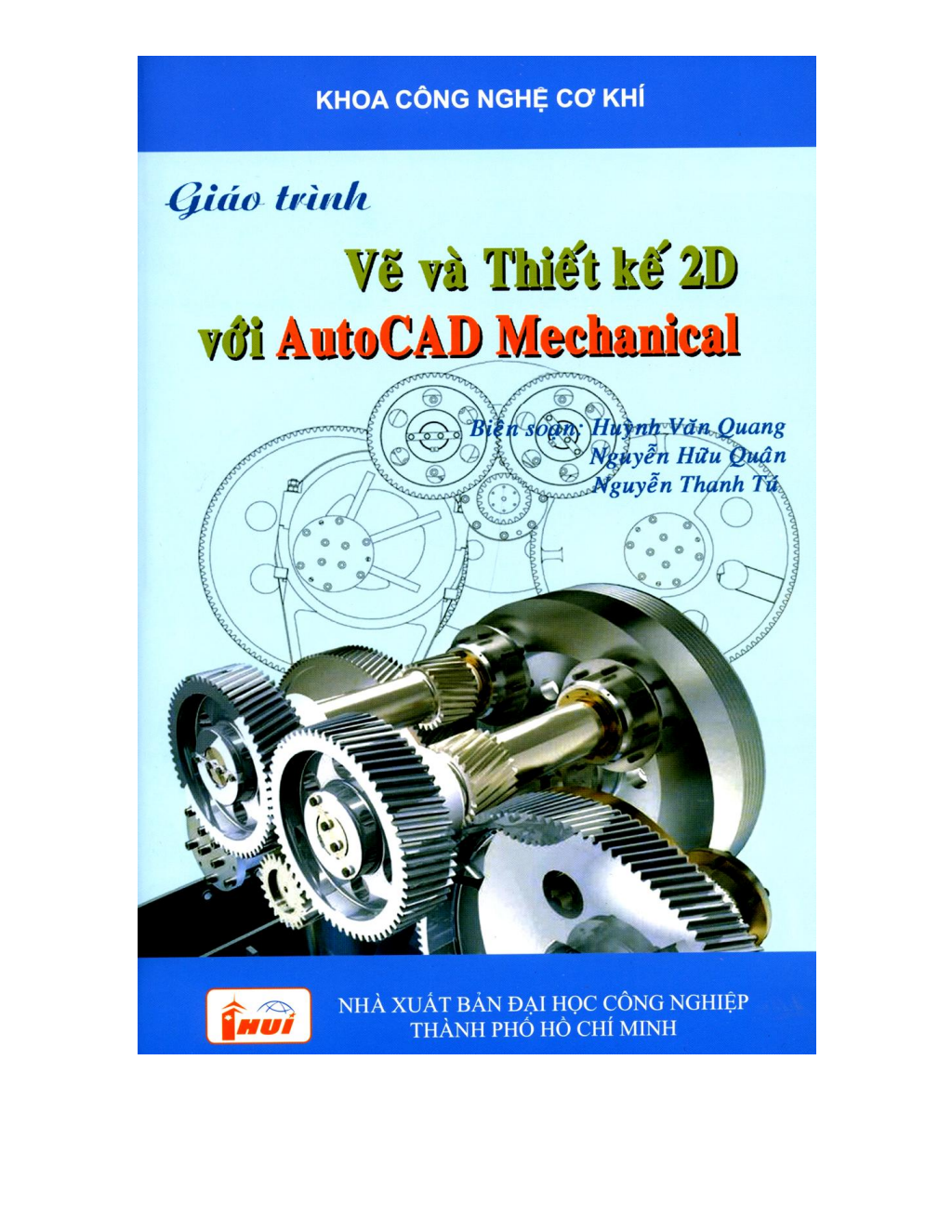 Giáo trình Vẽ và thiết kế 2D với AutoCAD Mechanical: Phần 1 - ĐH Công nghiệp TP.HCM