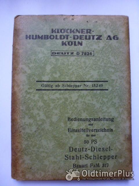 Deutz Bed.Anleitung u.Einzelteilverzeichnis für den D7824 50 PS Diesel Stahl Schlepper Foto 1
