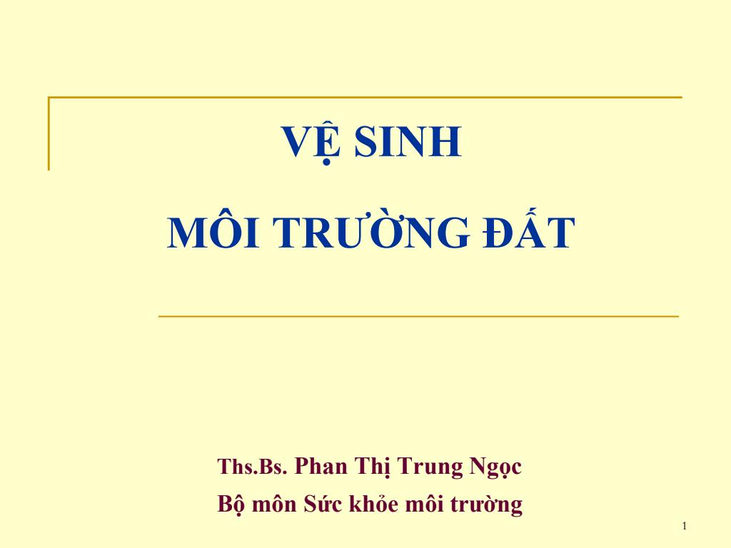 Bài giảng Vệ sinh môi trường đất - ThS.BS. Phan Thị Trung Ngọc