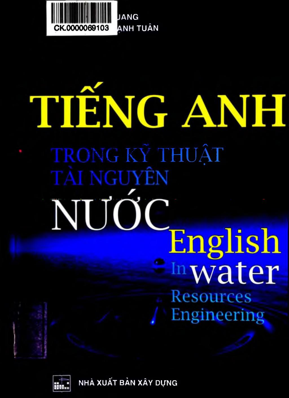 Tiếng Anh trong kỹ thuật tài nguyên nước (Tái bản): Phần 1