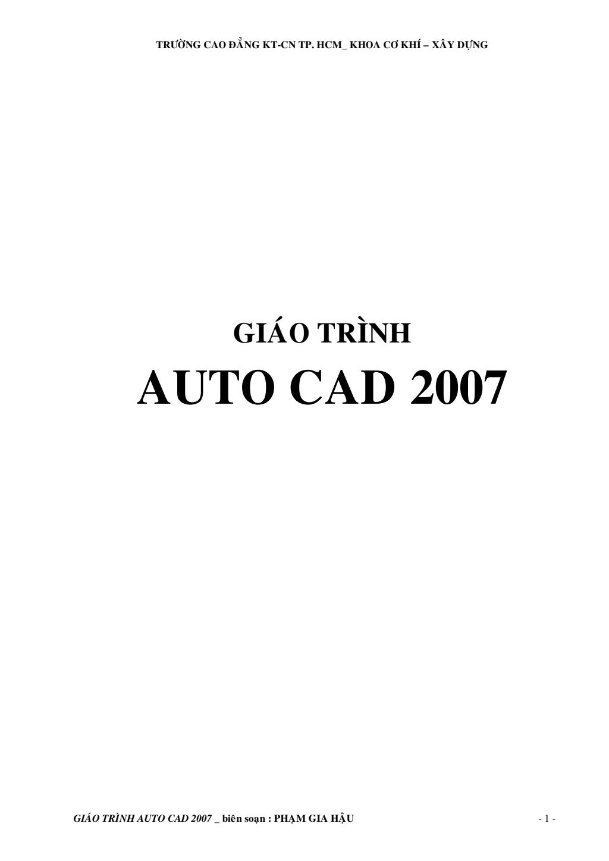 Giáo trình Autocad 2007 - Phạm Gia Hậu (CĐ Kỹ Thuật Công Nghệ TP.HCM)