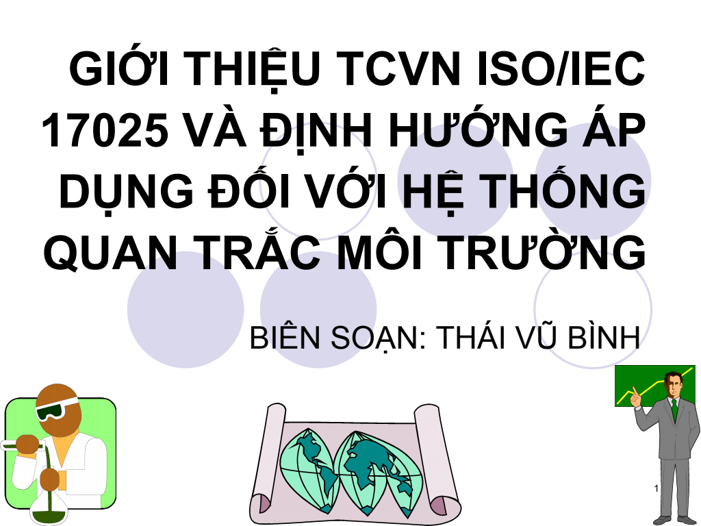 Bài giảng Giới thiệu TCVN ISO/IEC 17025 và định hướng áp dụng đối với hệ thống quan trắc môi trường