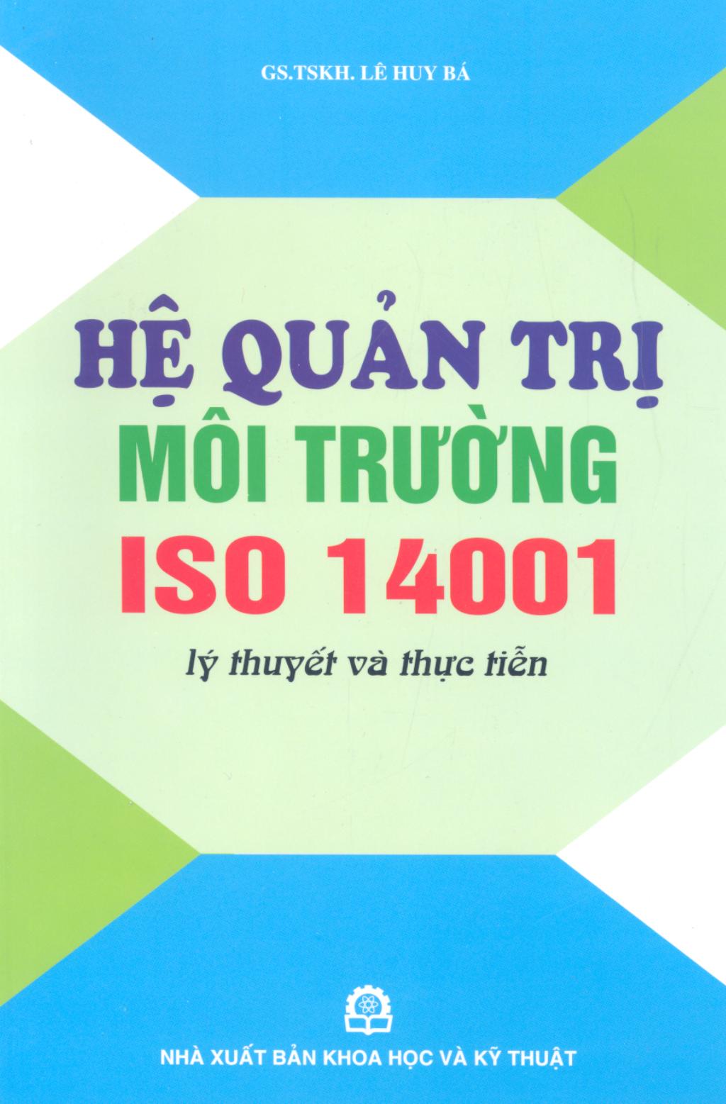 Hệ quản trị môi trường ISO 14001: Phần 1 – GS.TS. Lê Huy Bá