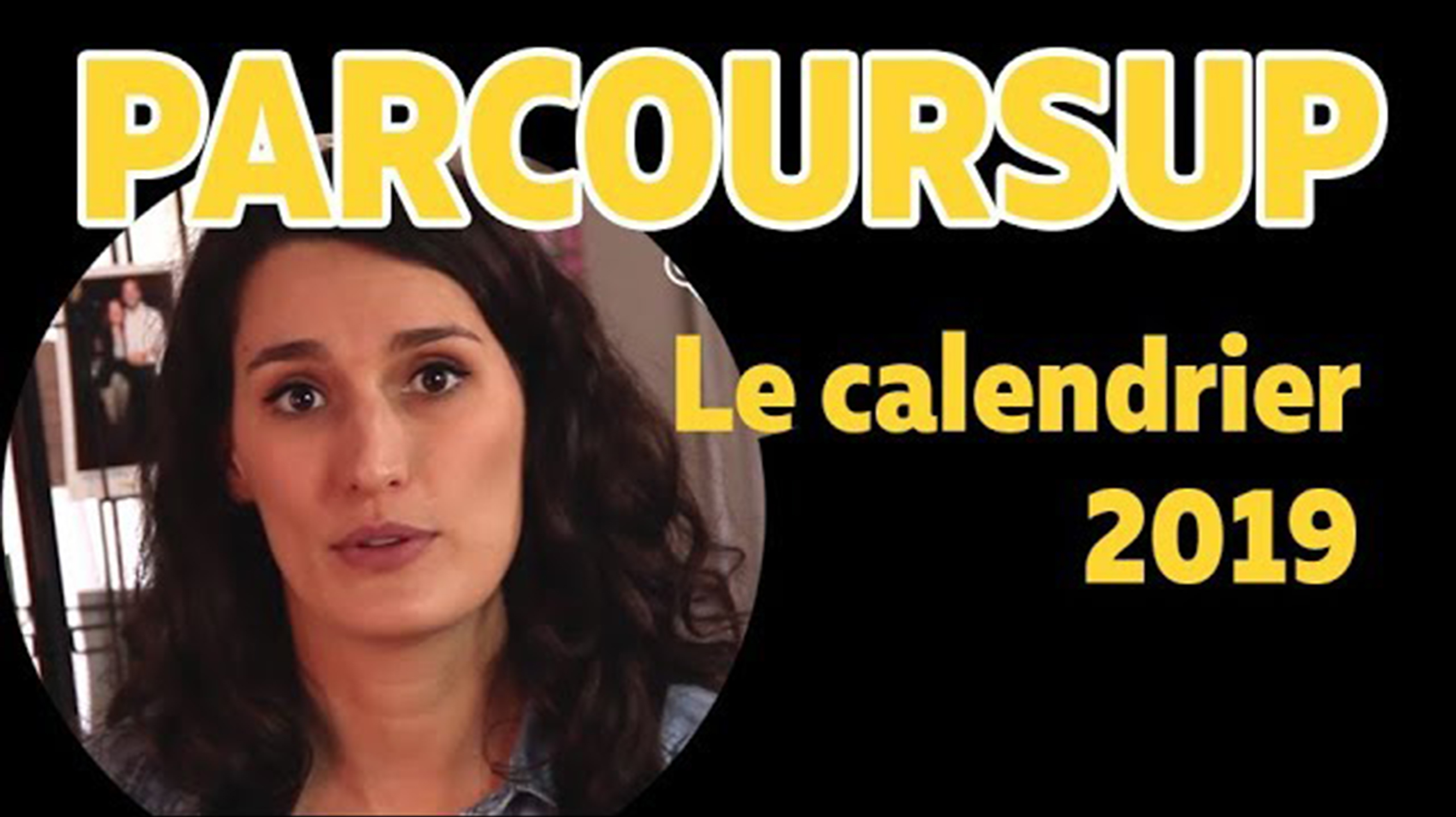 Parcoursup, Le calendrier 2019