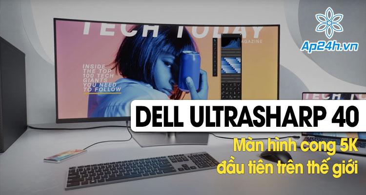Dell giới thiệu màn hình cong 5K đầu tiên trên thế giới