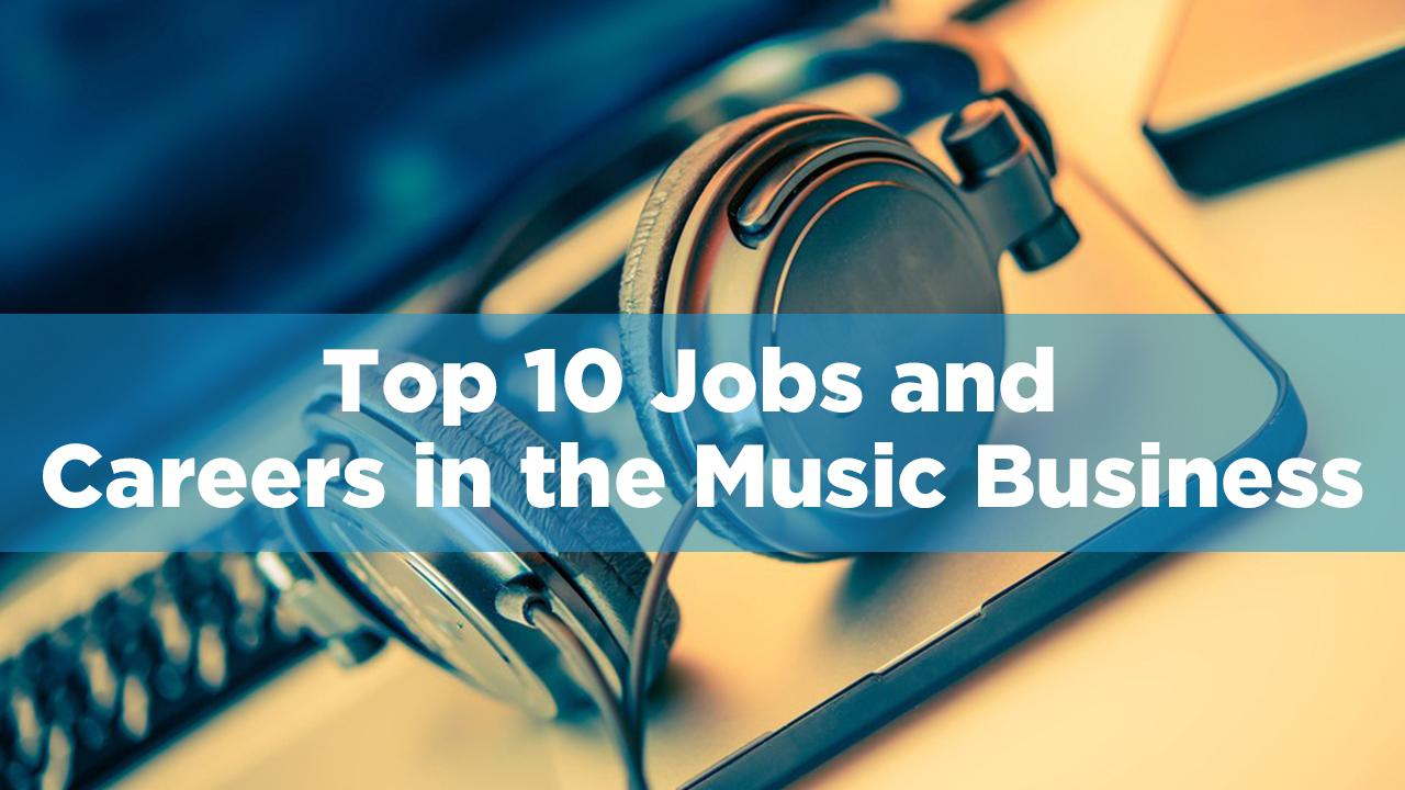 10 top Jobs and Careers in the Music Business