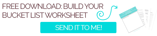 Build Your Bucket List with this free worksheet