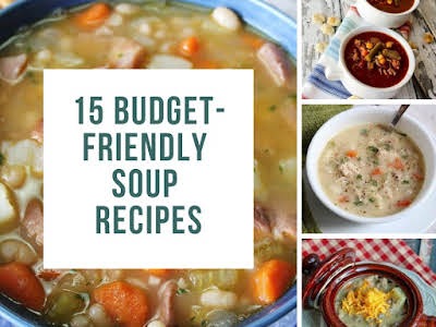 15 Budget-Friendly Soup Recipes