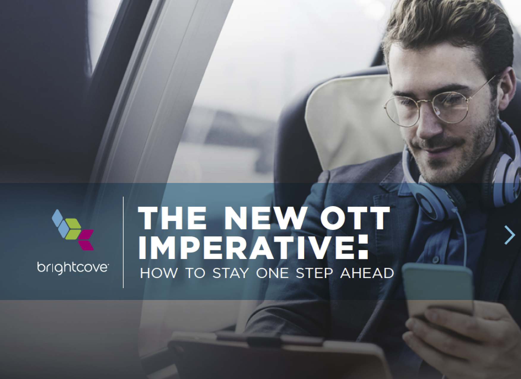 The New OTT Imperative: How to Stay One Step Ahead